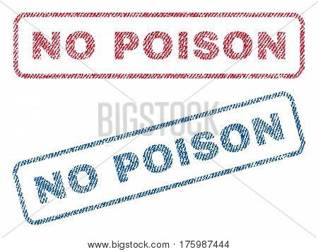 No Poison text textile seal stamp watermarks. Blue, red fabric vectorized texture. Vector caption inside rounded rectangular banner. Rubber sticker with fiber textile structure.