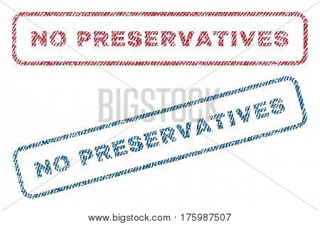 No Preservatives text textile seal stamp watermarks. Blue, red fabric vectorized texture. Vector caption inside rounded rectangular shape. Rubber sticker with fiber textile structure.