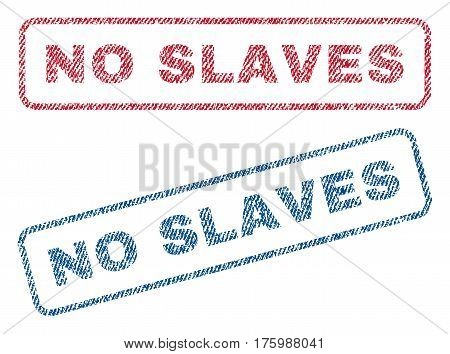 No Slaves text textile seal stamp watermarks. Blue, red fabric vectorized texture. Vector tag inside rounded rectangular shape. Rubber sticker with fiber textile structure.