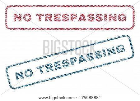 No Trespassing text textile seal stamp watermarks. Blue, red fabric vectorized texture. Vector tag inside rounded rectangular shape. Rubber sticker with fiber textile structure.