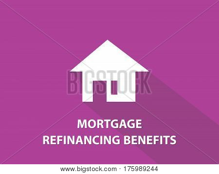 Mortgage refinancing benefits white text illustration with white house silhouette and purple background vector