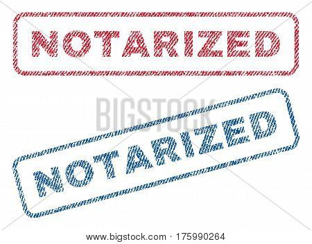 Notarized text textile seal stamp watermarks. Blue, red fabric vectorized texture. Vector caption inside rounded rectangular shape. Rubber sticker with fiber textile structure.