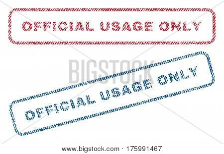 Official USAge Only text textile seal stamp watermarks. Blue, red fabric vectorized texture. Vector tag inside rounded rectangular shape. Rubber sticker with fiber textile structure.
