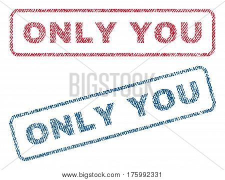 Only You text textile seal stamp watermarks. Blue, red fabric vectorized texture. Vector tag inside rounded rectangular banner. Rubber emblem with fiber textile structure.