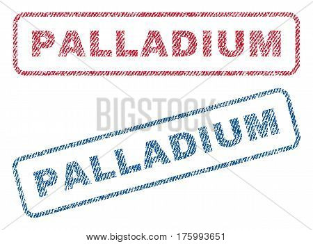 Palladium text textile seal stamp watermarks. Blue, red fabric vectorized texture. Vector caption inside rounded rectangular banner. Rubber sign with fiber textile structure.