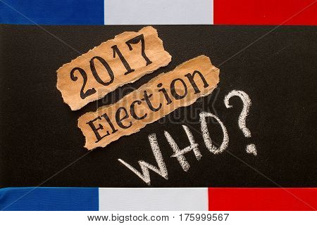 Elections in France.  Election 2017, inscription on crumpled piece of paper. Politics concept