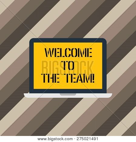 Text Sign Showing Welcome To The Team. Conceptual Photo Greeting Making Part Of A Work Group New Sho