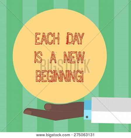 Handwriting Text Writing Each Day Is A New Beginning. Concept Meaning Every Morning You Can Start Ag