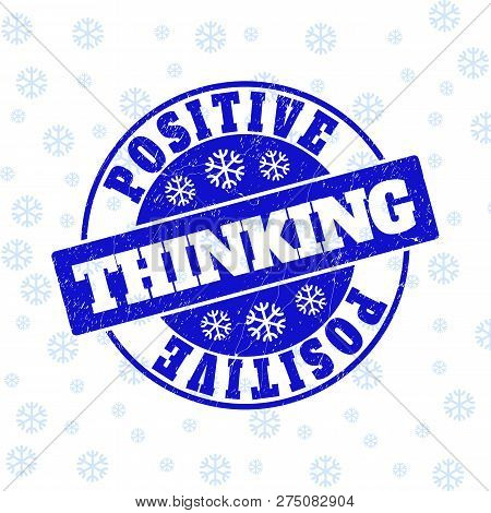 Positive Thinking Round Stamp Seal On Winter Background With Snowflakes. Blue Vector Rubber Imprint