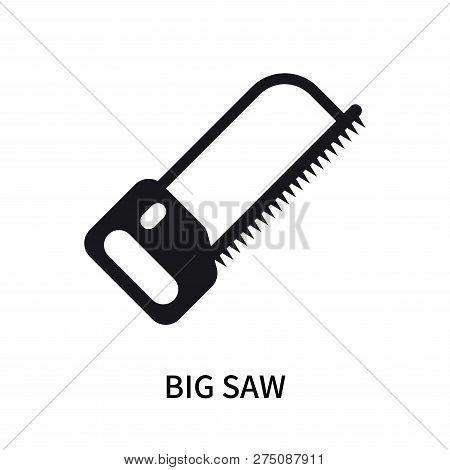 Big Saw Icon Isolated On White Background. Big Saw Icon Simple Sign. Big Saw Icon Trendy And Modern