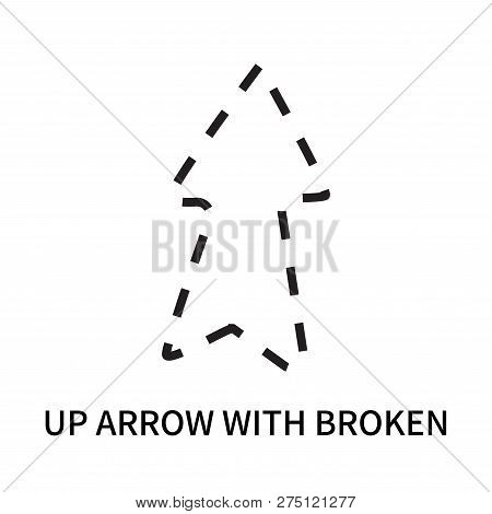 Up Arrow With Broken Icon Isolated On White Background. Up Arrow With Broken Icon Simple Sign. Up Ar