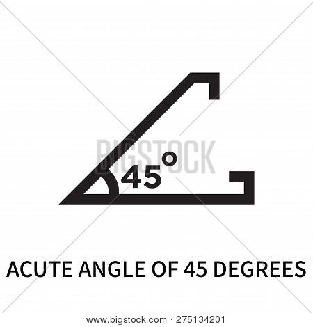 Acute Angle Of 45 Degrees Icon Isolated On White Background. Acute Angle Of 45 Degrees Icon Simple S