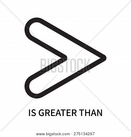Is Greater Than Icon Isolated On White Background. Is Greater Than Icon Simple Sign. Is Greater Than