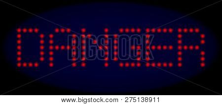 Danger Caption In Led Style With Round Glowing Pixels. Vector Light Red Letters Forms Danger Caption
