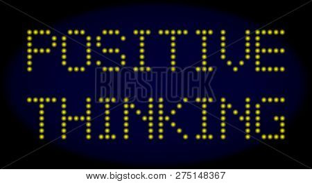 Positive Thinking Text In Led Style With Round Glowing Pixels. Vector Light Yellow Letters Forms Pos