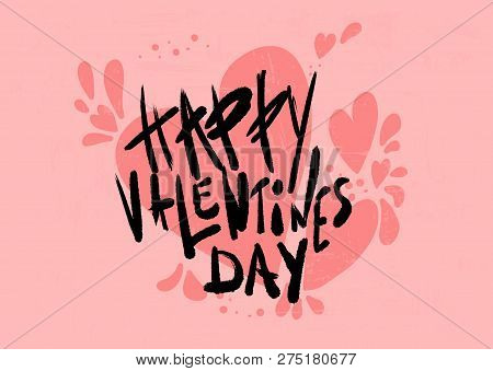 Happy Vallentines Day Handwritten Quote With Decoration And Textured Background. Holiday Greeting Ca