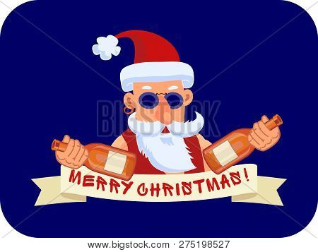 Bad Santa Claus With Two Bottles Of Booze And Ribbon Marry Christmas