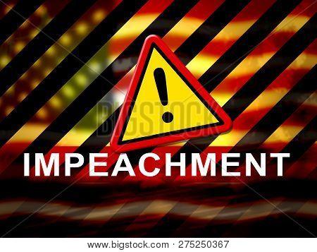 Impeachment Warning To Impeach Corrupt President Or Politician In America