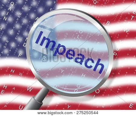 American Impeachment Magnifier Accusation To Remove Corrupt President Or Politician