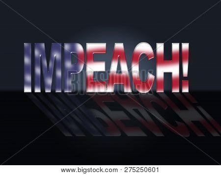 Impeachment Word To Impeach Corrupt President Or Politician