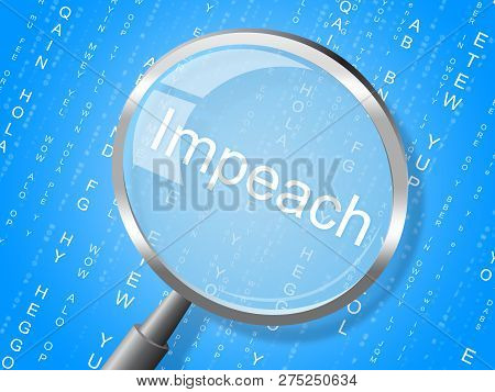 Impeach Magnifier Accusation To Remove Corrupt President Or Politician