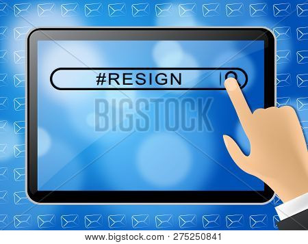 Resign Search Means Quit Or Resignation From Job Government Or President