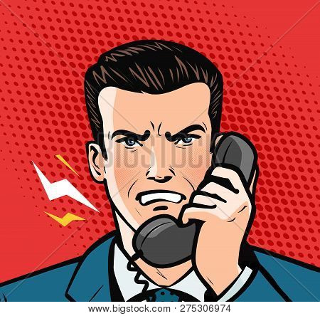 Angry Man Talking On The Phone. Business Concept. Pop Art Retro Comic Style. Cartoon Vector Illustra