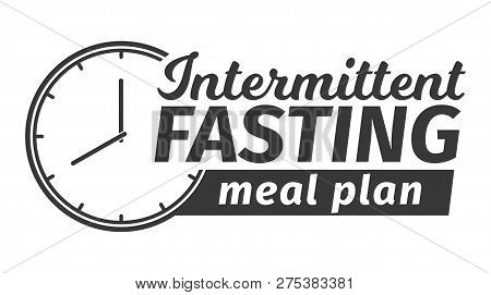 Logo Of Intermittent Fasting Meal Plan. Clock Face Symbolizing The Principle Of Intermittent Fasting