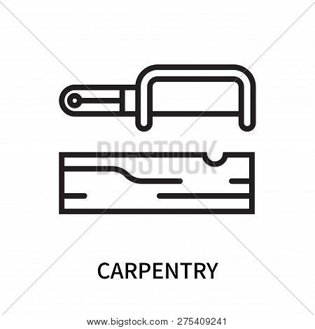 Carpentry Icon Isolated On White Background. Carpentry Icon Simple Sign. Carpentry Icon Trendy And M