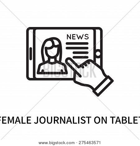 Female Journalist On Tablet Icon Isolated On White Background. Female Journalist On Tablet Icon Simp