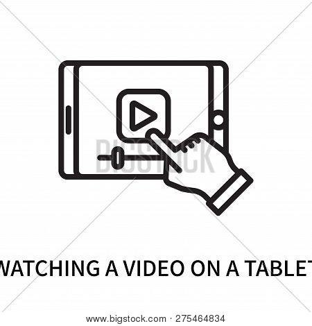 Watching A Video On A Tablet Icon Isolated On White Background. Watching A Video On A Tablet Icon Si