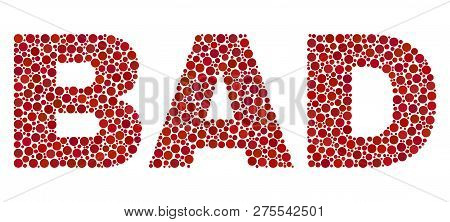Vector Dot Bad Text Isolated On A White Background. Bad Mosaic Name Of Circle Dots In Various Sizes.
