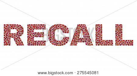 Vector Dot Recall Text Isolated On A White Background. Recall Mosaic Label Of Circle Dots In Various