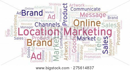 Word Cloud With Text Location Marketing. Wordcloud Made With Text Only.
