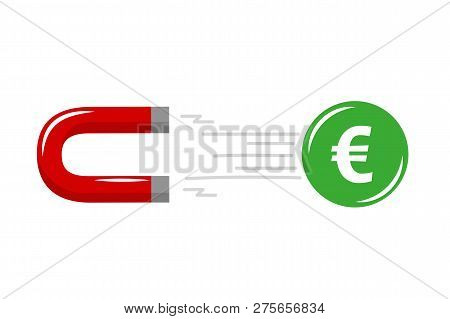 Magnet Power Attracting Euro Cash Success Strategy Attraction On White Background Vector Illustratio