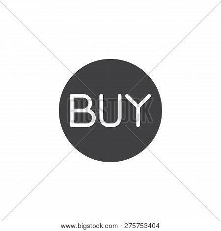 Buy Button Vector Icon. Filled Flat Sign For Mobile Concept And Web Design. Buy Circle Label Simple