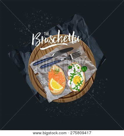 Bruschetta With Salmon And Bruschetta With Egg. Vector Graphics.