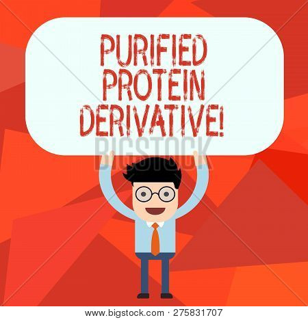 Conceptual hand writing showing Purified Protein Derivative. Business photo text the extract of Mycobacterium tuberculosis Man Holding Above his Head Blank Rectangular Colored Board. poster