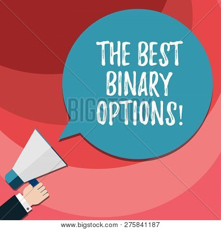 Word Writing Text The Best Binary Options. Business Concept For Great Financial Option Fixed Monetar