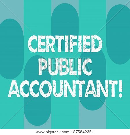 Conceptual Hand Writing Showing Certified Public Accountant. Business Photo Showcasing Accredited Pr