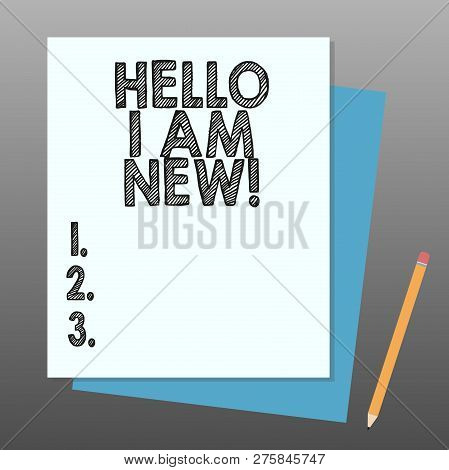 Conceptual Hand Writing Showing Hello I Am New. Business Photo Showcasing Introducing Yourself To Un