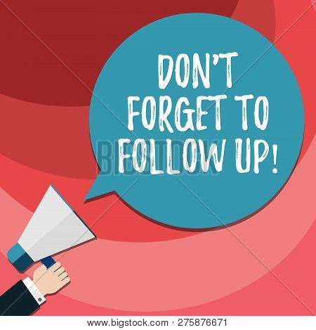 Word Writing Text Don T Forget To Follow Up. Business Concept For Social Media Reminder Communicatio
