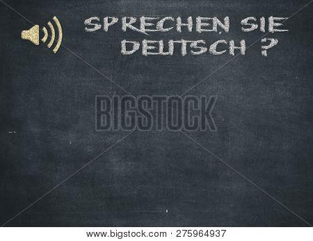 Sprechen Sie Deutsch - Do You Speak German Question Handwritten With White Chalk On A Blackboard To