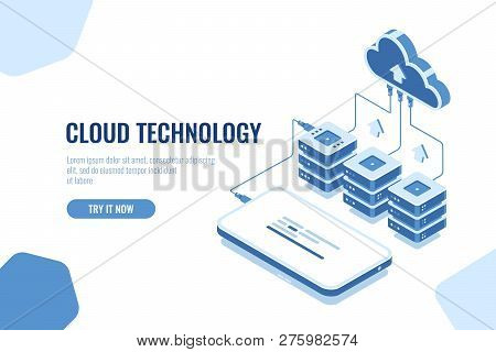 Cloud Technology Storage And Transfer Data Isometric, Mobile Phone Data Downloading, Remote Server R