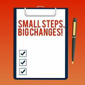 Handwriting text writing Small Steps Big Changes. Concept meaning Make little things to accomplish great goals Blank Sheet of Bond Paper on Clipboard with Click Ballpoint Pen Text Space. poster