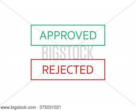 Approved And Rejected Stamp. Accepted And Declined Label In Green And Red. Reject And Confirm Stamp
