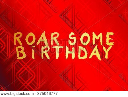 Roar Some Birthday Text. Vector Illustrated Crayon Drawing. Template For, Banner, Poster, Flyer, Gre