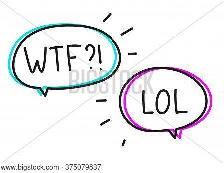 Wtf Lol. Handwritten Lettering Illustration. Black Vector Text In Pink Blue Neon Speech Bubble.