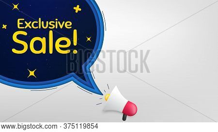 Exclusive Sale. Megaphone Banner With Speech Bubble. Special Offer Price Sign. Advertising Discounts