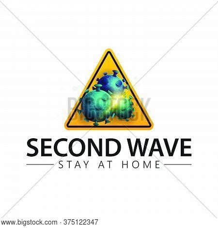 Coronavirus Second Wave Concept. Yellow Triangular Warning Coronavirus Sign With Molecules Of Corona